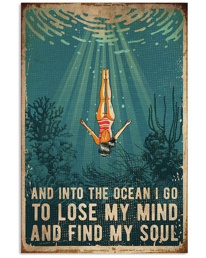 And-into-the-ocean-I-go-to-lose-my-mind-and-find-my-soul-poster