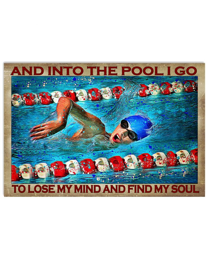 And-into-the-pool-I-go-to-lose-my-mind-and-find-my-soul-poster