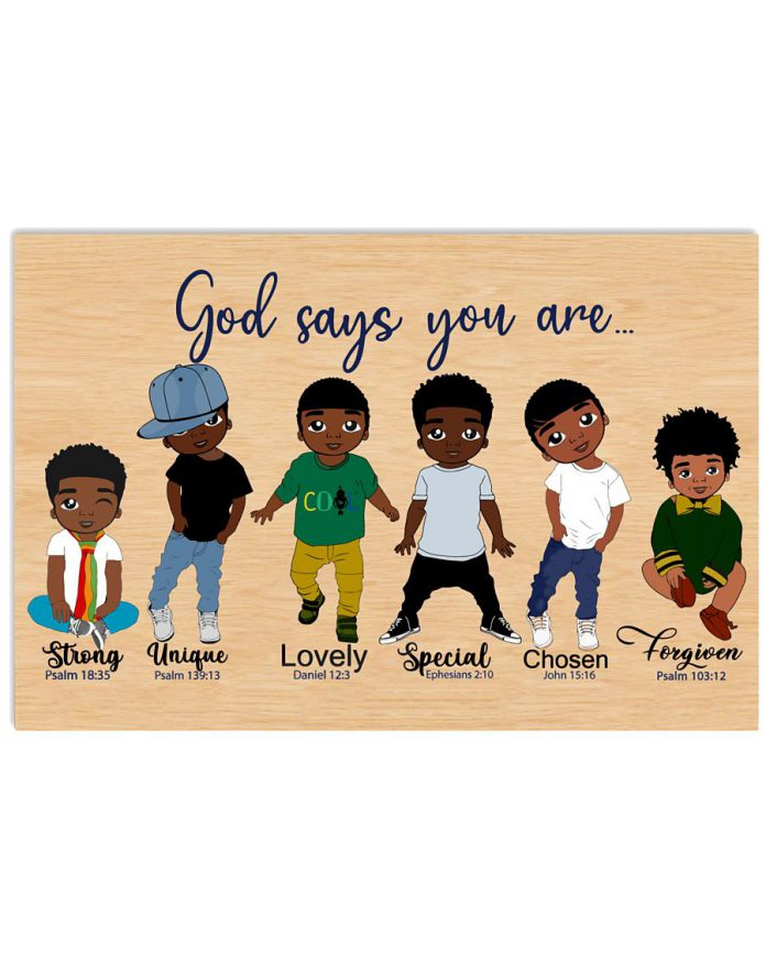 Black-Boy-God-says-You-are-strong-unique-lovely-special-chosen-forgiven-poster