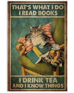 Cat-Thats-what-I-do-I-read-books-I-drink-tea-and-I-know-things-poster