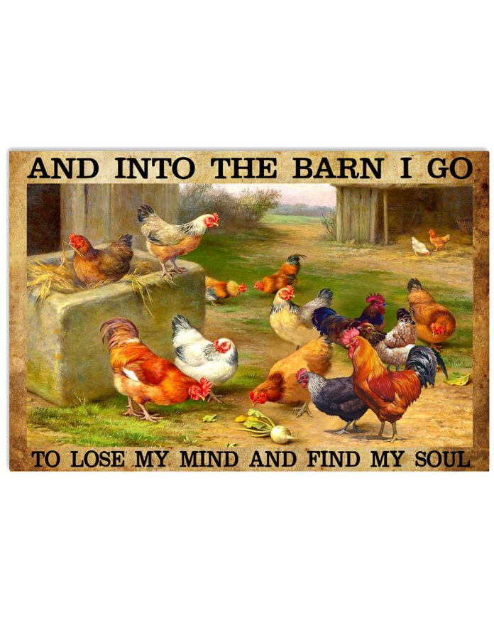 Chicken-And-into-the-barn-I-go-to-lose-my-mind-and-find-my-soul-poster