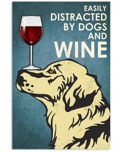 Easily-Distracted-By-Dogs-And-Wine-Poster
