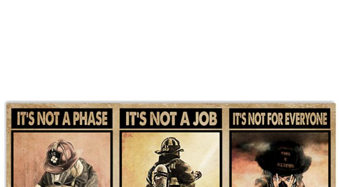 Firefighter-Its-not-a-phase-Its-my-life-Its-not-a-job-Its-my-passion-poster