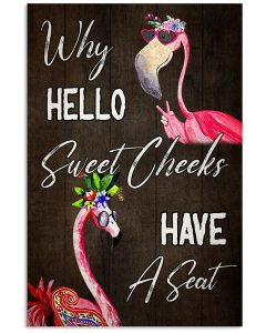 Flamingo-Why-hello-Sweet-Cheeks-Have-A-Seat-Toilet-Poster
