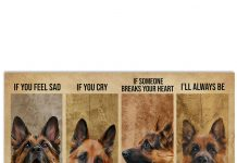 German-Shepherd-If-you-feel-sad-I-will-be-your-smile-If-you-cry-I-will-be-your-comfort-poster