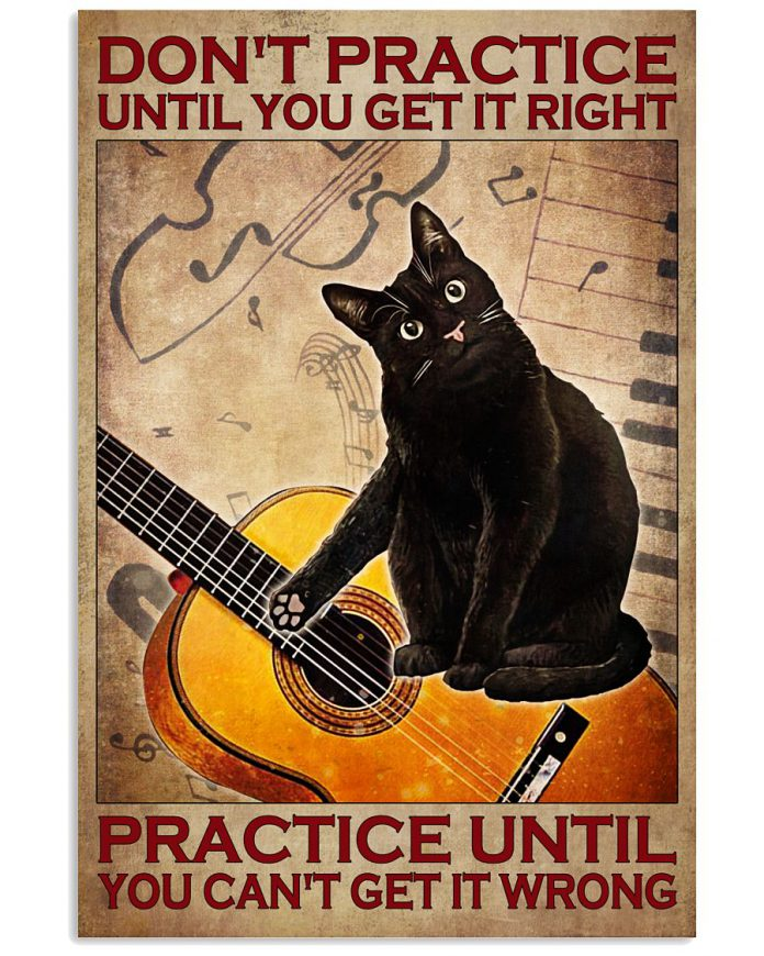 Guitar-Cat-Dont-practice-until-you-get-it-right-practice-until-you-cant-get-it-wrong-poster