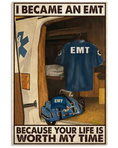 I-Became-An-EMT-Because-Your-Life-Is-Worth-My-Time-Poster