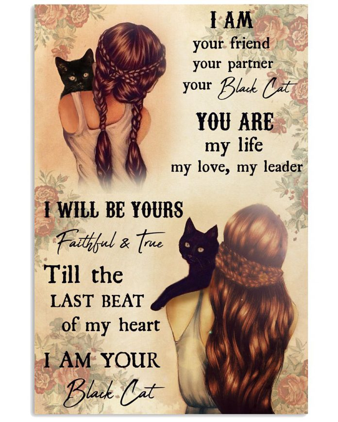 I-am-your-friend-your-partner-your-black-cat-you-are-my-life-poster