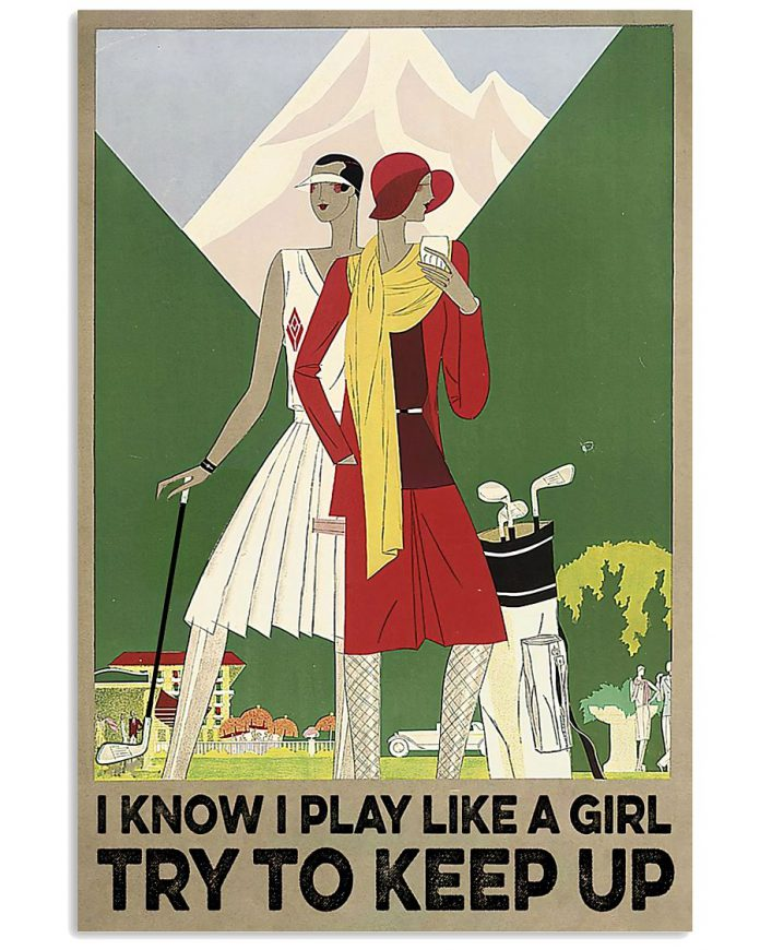 I-know-i-play-like-a-girl-try-to-keep-up-golf-poster