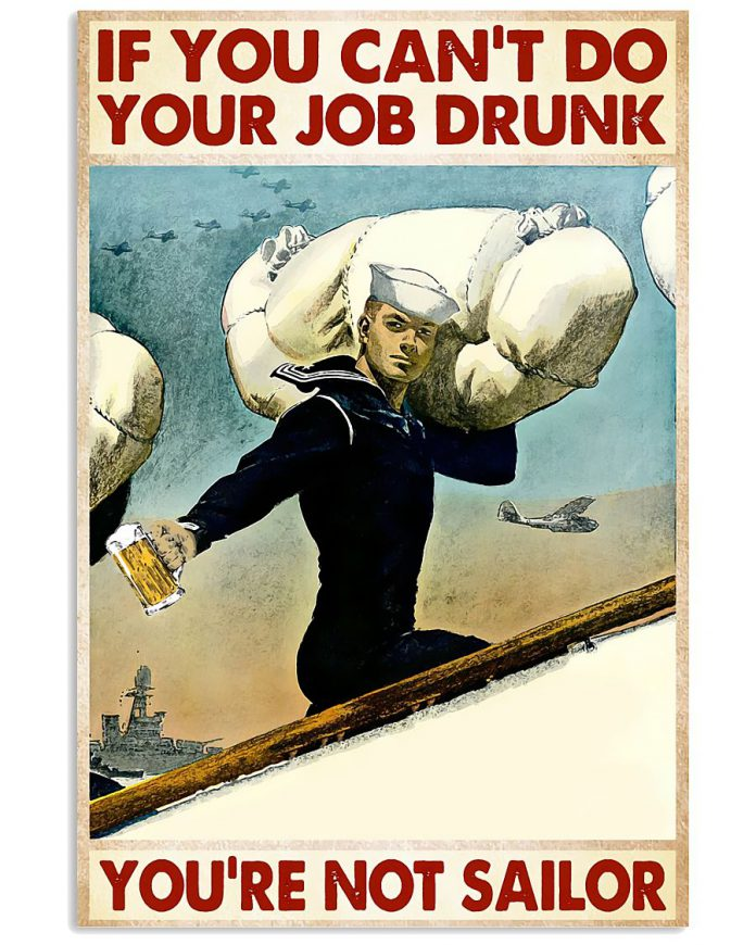 If-you-cant-do-your-job-drunk-youre-not-sailor-poster