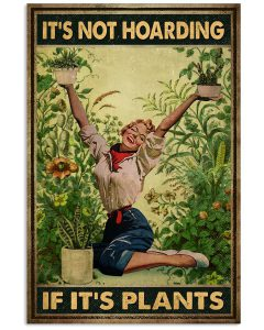Its-not-hoarding-if-its-plants-poster