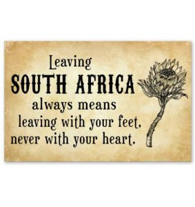Leaving-South-Africa-always-means-leaving-with-your-feet-never-with-your-heart-poster-510x540