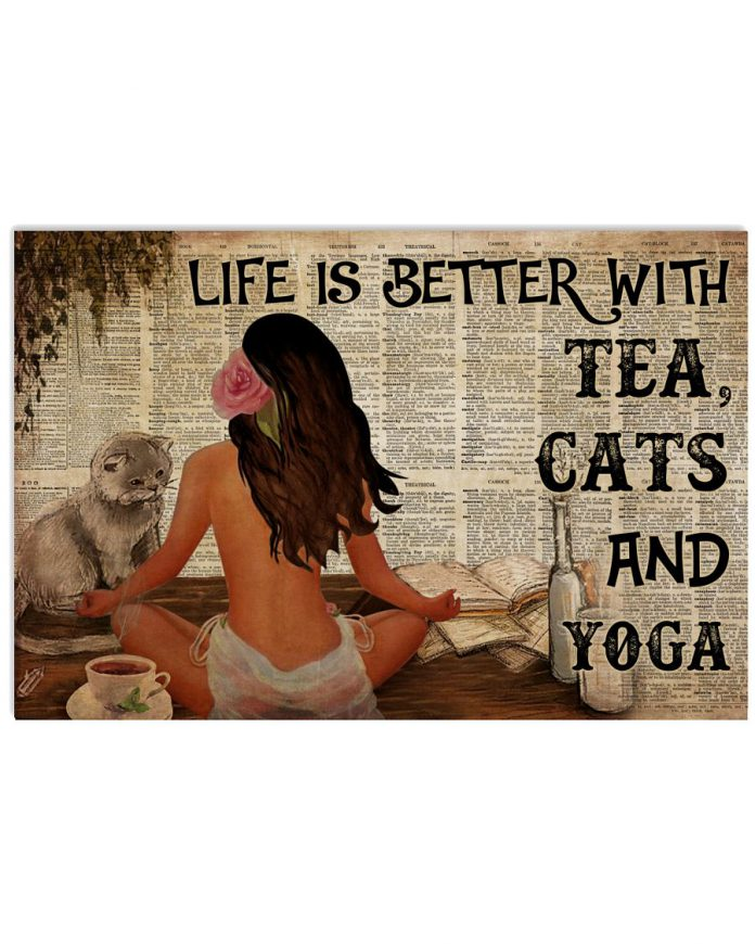 Life-Is-Better-With-Tea-Cats-And-Yoga-Poster