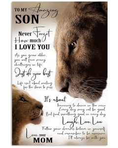 Lion-mom-To-my-amazing-son-Never-forget-how-much-I-love-you-poster