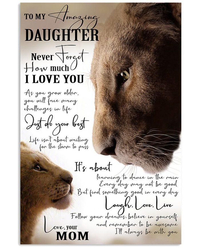 Lion-mom-o-my-amazing-daughter-Never-forget-how-much-I-love-you-poster