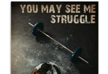 Man-Barbell-You-May-See-Me-Struggle-But-You-Will-Never-See-Me-Quit-Poster