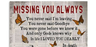 Missing-you-always-You-never-said-Im-leaving-Thank-you-took-you-home-poster