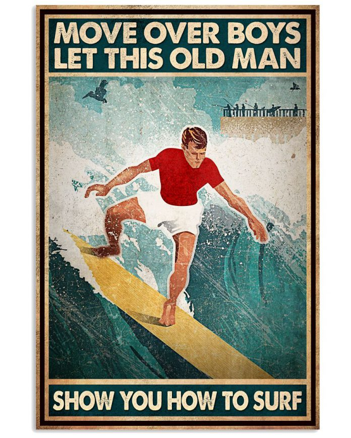 Move-over-boys-let-this-old-man-show-you-how-to-surf-poster