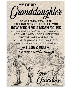 My-dear-granddaughter-sometimes-Its-hard-to-find-words-to-tell-you-how-much-you-mean-to-me-poster