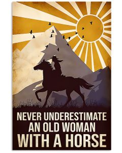 Never-Underestimate-An-Old-Woman-With-A-Horse-Poster