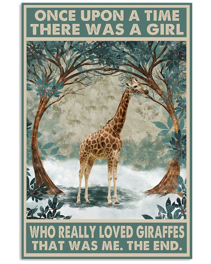 Once-upon-a-time-there-was-a-girl-who-really-loved-Giraffes-That-was-me-poster