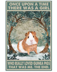 Once-upon-a-time-there-was-a-girl-who-really-loved-Guinea-Pig-That-was-me-poster