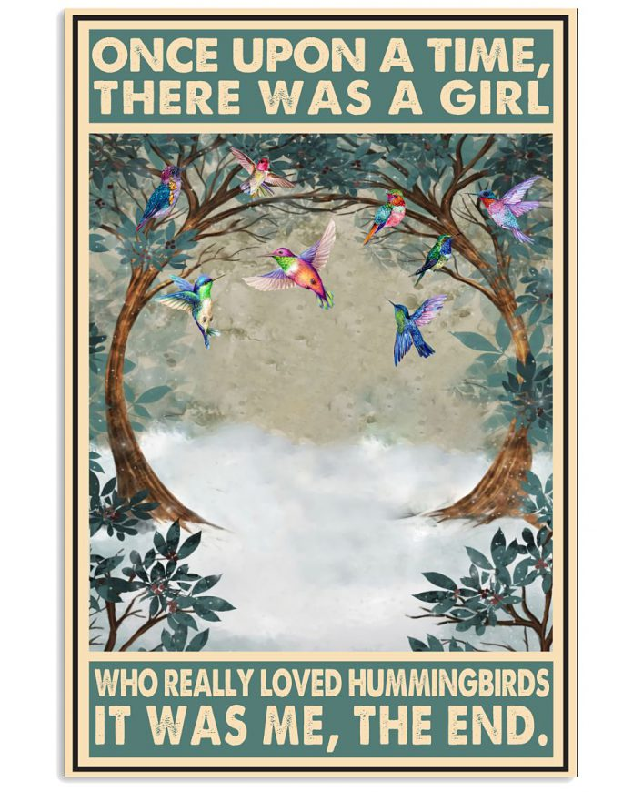 Once-upon-a-time-there-was-a-girl-who-really-loved-Hummingbirds-It-was-me-poster