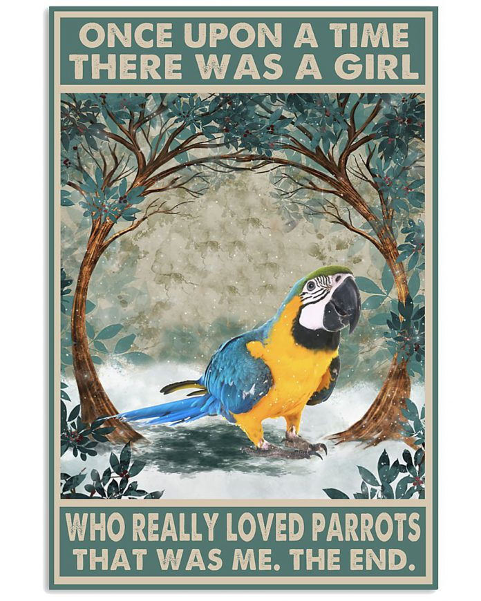Once-upon-a-time-there-was-a-girl-who-really-loved-Parrots-That-was-me-poster