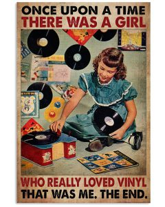 Once-upon-a-time-there-was-a-girl-who-really-loved-vinyl-That-was-me-poster