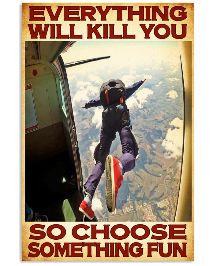 Skydivers-everything-will-kill-you-so-choose-something-fun-poster