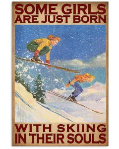 Some-girls-are-just-born-with-skiing-in-their-souls-poster