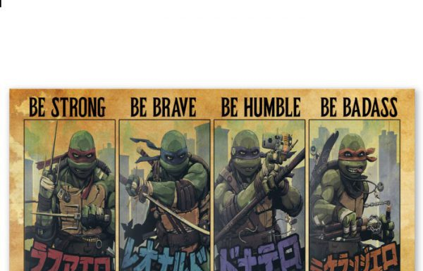 TMNT-Be-strong-when-you-are-weak-be-brave-when-you-are-scared-poster-600x635
