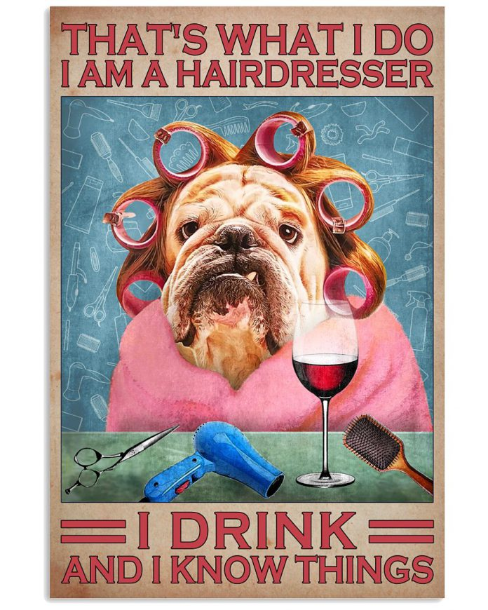 Thats-what-I-do-I-am-a-hairdresser-I-drink-and-I-know-things-poster