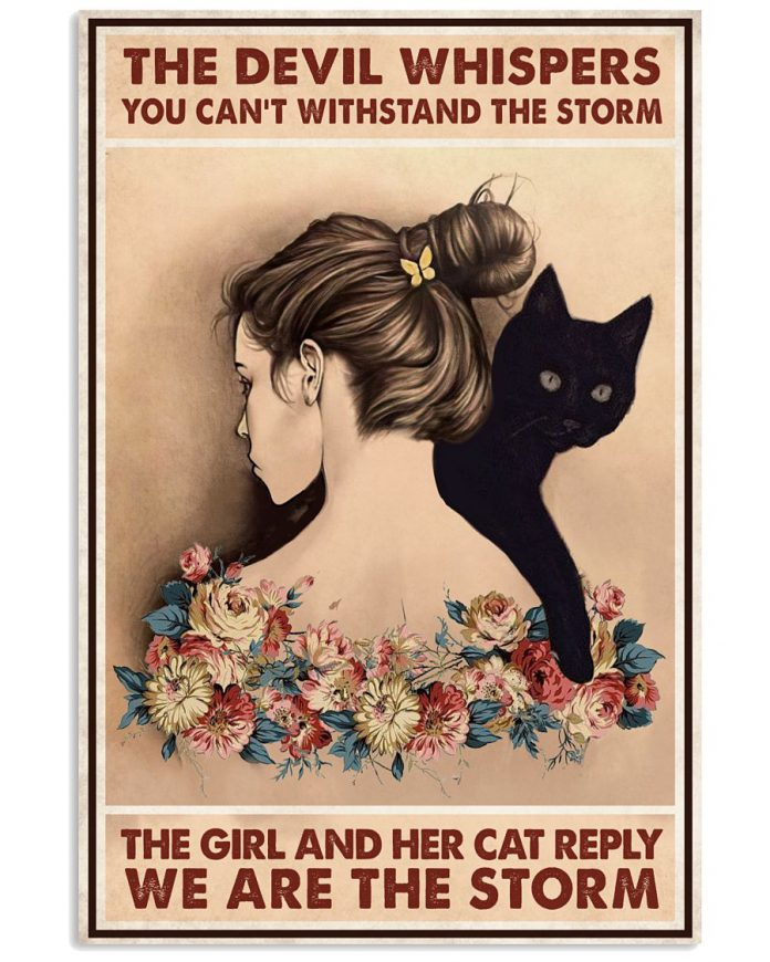 The-devil-whispered-you-cant-withstand-the-storm-The-girl-and-her-cat-reply-We-are-the-storm-poster