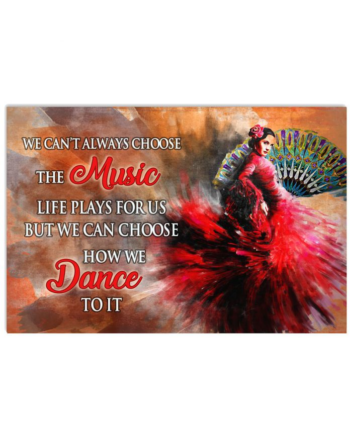 We-cant-always-choose-the-music-life-plays-for-us-but-we-can-choose-how-we-dance-poster
