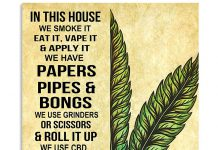 Weed-In-this-house-we-smoke-it-eat-it-vape-it-and-apply-it-poster