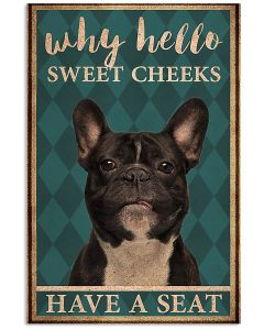 Why-hello-Sweet-Cheeks-Have-A-Seat-French-Bulldog-Toilet-Poster