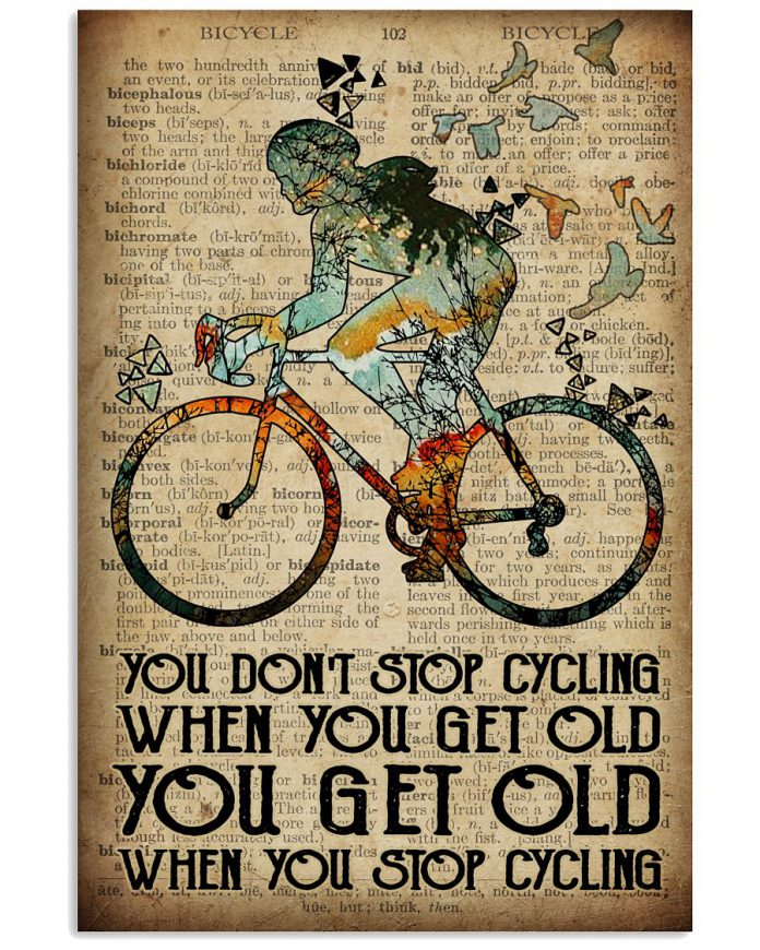 You-dont-stop-cycling-when-you-get-old-you-get-old-when-you-stop-cycling-Girl-poser-1