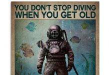 You-dont-stop-diving-when-you-get-old-You-get-old-when-you-stop-diving-poster