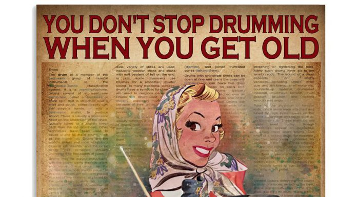 You-dont-stop-drumming-when-you-get-old-poster-Girl-poster