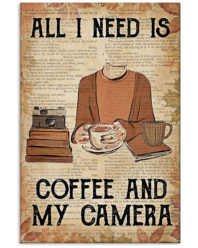 All-I-Need-Is-Coffee-And-My-Camera-Poster