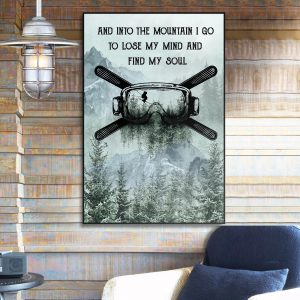 And-Into-The-Mountain-I-Go-To-Lose-My-Mind-And-Find-My-Soul-Poster