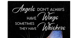 Cat-Angels-dont-always-have-wings-sometimes-they-have-whiskers-poster