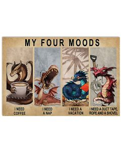 Dragon-My-four-moods-I-need-coffee-I-need-a-nap-poster