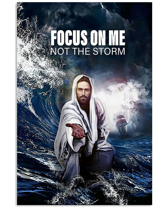 Focus-On-Me-Not-The-Storm-Jesus-Poster