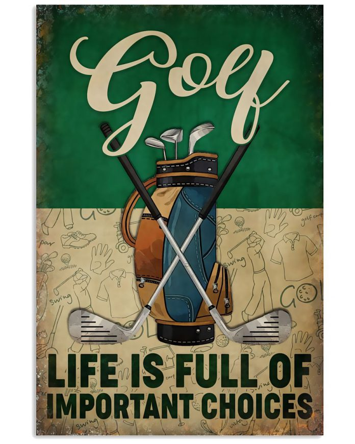 Golf-Life-is-Full-Of-Important-Choices-Poster