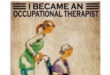 I-Became-An-Occupational-Therapist-Because-Your-Life-Is-Worth-My-Time-Poster