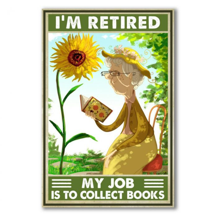 I'm Retired – My job is to collect books poster
