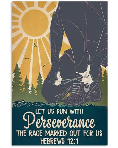 Let-Us-Run-With-Perseverance-The-Race-Marked-Out-For-Us-Hebrews-12-1-Poster