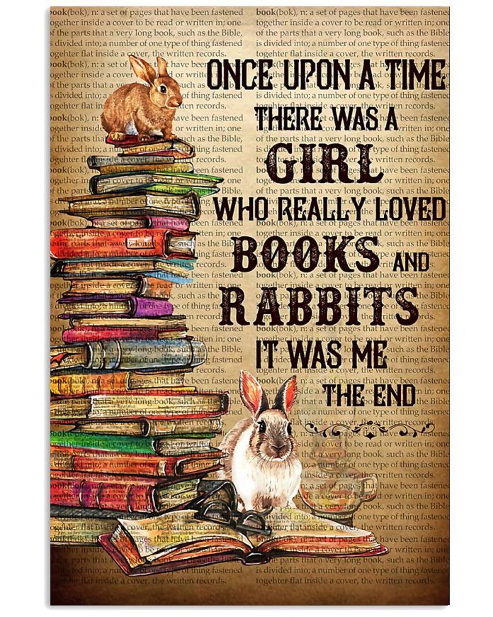 Once-Upon-A-Time-There-Was-A-Girl-Who-Really-Loved-Books-And-Rabbits-It-Was-Me-Poster